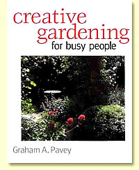 Creative Gardening for Busy People by Graham Pavey